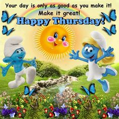 Your day is only as good as you make it! Good Morning Life Quotes, Good Night Quotes, Morning Humor, Good Morning Images, Funny Morning, Good Morning Happy Thursday, Happy Thursday Quotes, Thankful Thursday, Wednesday Morning