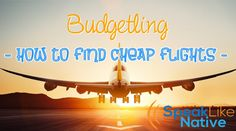 How to find cheap flights in less than 2 minutes!