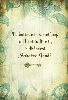 To believe in something and not live it, is dishonest life quotes quotes quote life believe life sayings dishonest mahatma gandhi The Words, Cool Words, Great Quotes, Quotes To Live By, Inspirational Quotes, Motivational Quotes, Change Quotes, Amazing Quotes, Meaningful Quotes
