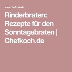Rinderbraten: Rezepte für den Sonntagsbraten | Chefkoch.de