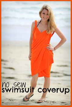 No Sew Swimsuit Cover up http://watchoutforthewoestmans.blogspot.com/2012/06/no-sew-easy-swimsuit-cover-up-tutorial.html?m=1