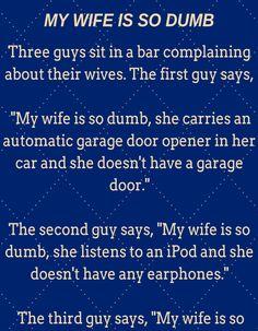 A Man Has Dumb Wife. - Laughers Club - Funny jokes and Story Funny Work Jokes, Latest Funny Jokes, Good Jokes, Hilarious Jokes, Funny Stuff, Funny Shit, Funny Things, Husband Jokes, Wife Jokes