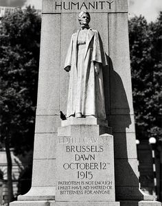 """""""Patriotism is not enough.  I must have no hatred or bitterness for anyone."""" ~Edith Cavell, RN~"""