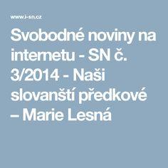 Svobodné noviny na internetu - SN č. 3/2014 - Naši slovanští předkové – Marie Lesná