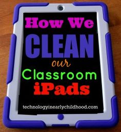 How we clean our classroom iPads