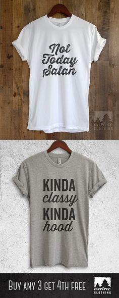 eecdbdaf4d14b Not Today Satan Shirt. Kinda Classy Kinda Hood Shirt. Also available in Tank  Tops