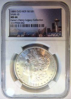 1884 O/O Silver Morgan Dollar NGC MS 64 Vam 10 Gene Henry Legacy Collection Coin