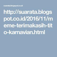 http://suarata.blogspot.co.id/2016/11/meme-terimakasih-tito-karnavian.html