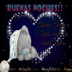 Buenas noches!! quien tiene a Dios nada le hará falta .Dulces sueños !!