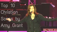 Top 10 Christian Songs by Amy Grant from HollywoodJesus.com!