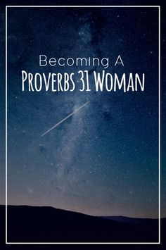 Becoming a Proverbs 31 Woman does not mean you have to be married or have kids. There are verses that mention how to be a good mother and wife, but preparing your heart for those things can help bring you closer to God. Working on becoming a Proverbs 31 woman is something that should be practiced daily, no matter where you are in your walk with God or in life.