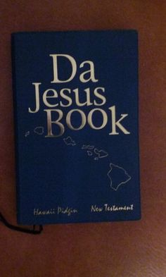Da Jesus Book, Hawaiin Pidgin, New Testament