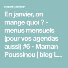 En janvier, on mange quoi ? - menus mensuels (pour vos agendas aussi) #6 - Maman Poussinou   blog Lifestyle près de Marseille