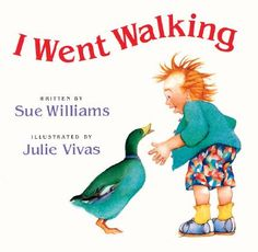 I Went Walking, written by Sue Williams and illustrated by Julie Vivas