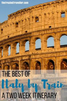 Explore the Colosseum in Rome - The Best of Italy by Train: A Two Week Itinerary - The Trusted Traveller