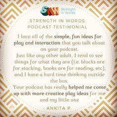 What a wonderful testimonial we received recently from a happy mother! This is why we produce the strength in words podcast - to help empower families and promote interaction and play in families