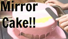 How To Make A Mirror Glaze Cake - CAKE STYLE