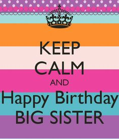 Birthday wishes for sister keep calm because its my sisters keep calm and happy birthday big sister keep calm and carry on thecheapjerseys Gallery