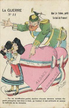La Guerre n°11. Que je t'aime, petit soldat de France ! - Tu ne m'effraies point, maître d'école devenu soldat. Ce petit pioupiou est bien à moi, je l'aime ! Il est articulé et sonne le refrain de la victoire, par Jan Metteix. Éditée par A.-F. Laclau. Cote 9 Fi 5952.  Dès les premiers jours du conflit, les références aux régions perdues en 1870, l'Alsace et la Lorraine, sont réactivées. Ici, une jeune Alsacienne refuse d'obéir à son ancien instituteur allemand, devenu soldat, et affiche son…