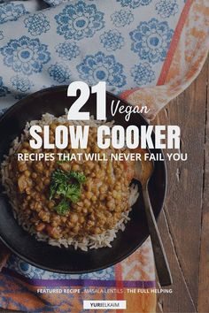 21 Vegan Slow Cooker Recipes That Will Never Fail You