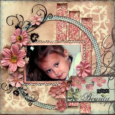 """""""Beauty"""" scrapbook page layout.  I like the use of the circle frame, paper strips, and flowers"""