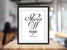 Shoes off sign PRINTABLE art,take shoes off please,mud room art,take off your shoes,remove shoes pri Office Wall Art, Office Decor, Shoes Off Sign, Laundry Room Printables, Living Room Quotes, Wedding Loans, Take Off Your Shoes, Laundry Room Signs, Frame It