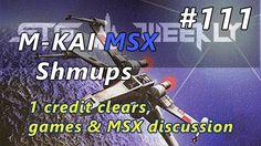 STG Weekly #111: M-KAI MSX Shmups