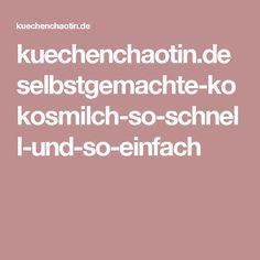kuechenchaotin.de selbstgemachte-kokosmilch-so-schnell-und-so-einfach