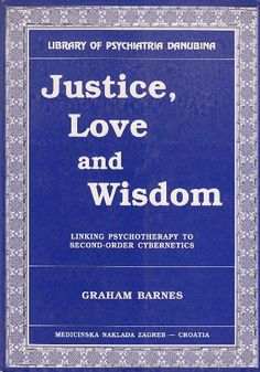 Justice Love and Wisdom: Linking Psychotherapy to Second-Order Cybernetics von Graham Barnes http://www.amazon.de/dp/9531760179/ref=cm_sw_r_pi_dp_-cDmvb1ZNBBQV
