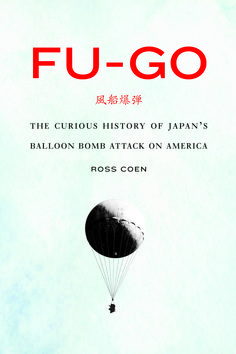Fu-go -Ross Coen A complete history of the fu-go campaign, an attempt by the Japanese army to use high-altitude hydrogen balloons armed with incendiary and explosive devices to attack the U.S. mainland in the Second World War.  #WWII #U.S. #Japan #military
