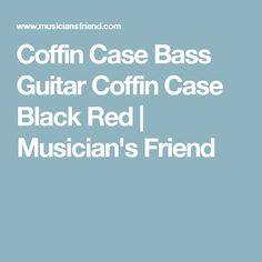 Coffin Case Bass Guitar Coffin Case Black Red | Musician's Friend