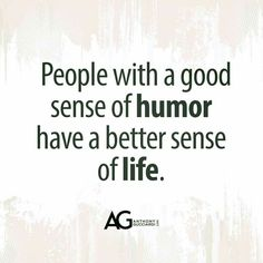 Sense of humour #Happiness #LiveQuotes