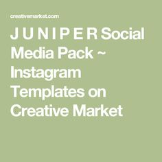 J U N I P E R Social Media Pack ~ Instagram Templates on Creative Market