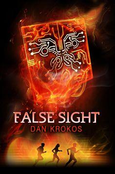 Cover Reveal: False Sight (False Memory, #2) by Dan Krokos. Coming 8/2013