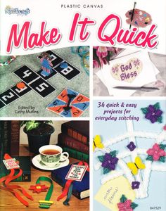 Make It Quick, 34 Quick & Easy Projects - 2008 Needlecraft Shop