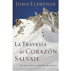 TRAVESIA DEL CORAZON SALVAJE,LA JOHN ELDREDGE      SIGMARLIBROS