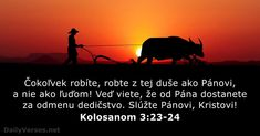 Kolosanom 3:23-24 - DailyVerses.net Free Daily Devotional, Daily Bible, International Bible, Colossians 3 23, Work For The Lord, Todays Verse, Isaiah 54, Bible Society, Biblia Online