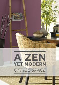 A Zen Yet Modern Office Space Can Be Achieved With A Woven Chair, Bamboo  Mat, And Calming Paint Colors. Use BEHR Paint In Coco Tan With An Accent  Color Of ...