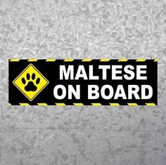 """New """"MALTESE ON BOARD"""" dog breed BUMPER STICKER, car decal, puppy, funny, sign"""
