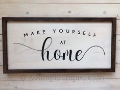 Make Yourself at Home Distressed Wood Sign Farmhouse Wall Making Signs On Wood, Wood Signs For Home, Diy Wood Signs, Painted Wood Signs, Rustic Wood Signs, Home Decor Signs, Wall Signs, Rustic Decor, Hand Painted