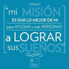 Mi misión es dar lo mejor de mí para ayudar a más personas a lograr sus sueños. #ActitudNuSkin