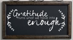 Gratitude Turns What We Have Into Enough. Custom by WelcomingWalls, $18.00
