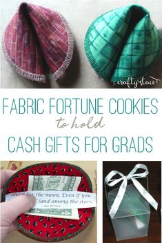 Fabric Fortune Cookies to hold cash gifts for grads on craftystaci.com #graduationgiftstomake