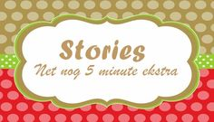 Stories: Net nog 5 minute ekstra