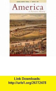 America A Narrative History (9780393973396) George Brown Tindall, David Emory Shi , ISBN-10: 0393973395  , ISBN-13: 978-0393973396 ,  , tutorials , pdf , ebook , torrent , downloads , rapidshare , filesonic , hotfile , megaupload , fileserve