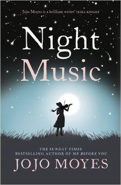 Night Music: Amazon.co.uk: Jojo Moyes: 9780340895962: Books