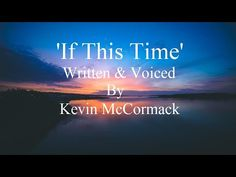 'If This Time' By Kevin McCormack - YouTube Quotes And Notes, Original Song, Mindfulness Meditation, Self Help, Gratitude, The Voice, Writer, Spirituality, Wisdom