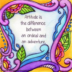 """Attitude Is The Difference"" by Debi Payne of Debi Payne Designs"