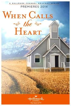 """Its a Wonderful Movie: Hallmark, the Heart of TV, brings us """"When Calls the Heart"""""""