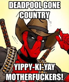 Deadpool Gone Country Yippy-Ki-Yay Motherfuckers Deadpool Hoodie Deadpool Love, Deadpool Funny, Deadpool And Spiderman, Deadpool Hoodie, Deadpool Stuff, Wade Wilson, Deadpool Pictures, Deadpool Wallpaper, Spideypool